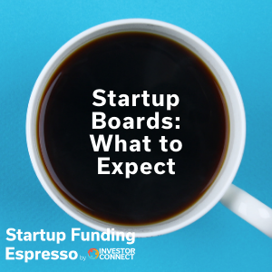 Startup Boards: What to Expect