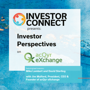Investor Perspectives: Why I Invested in acQyr eXchange