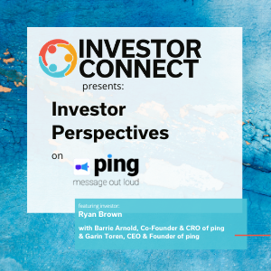 Investor Perspectives: Why I Invested in ping