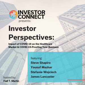 Investor Perspectives: Impact of COVID-19 on the Healthcare Market & COVID-19-Proofing Your Business
