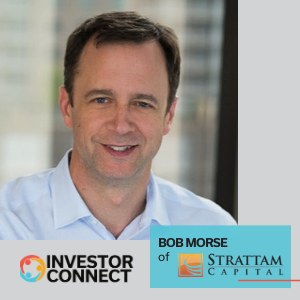 Investor Connect: Bob Morse of Strattam Capital