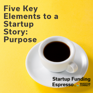 Five Key Elements to a Startup Story: Purpose