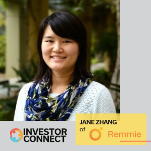 Investor Connect: Jane Zhang of Remmie