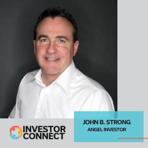 Investor Connect: John B. Strong, angel investor