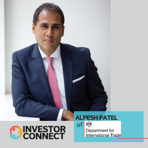 Investor Connect: Alpesh Patel, Global Entrepreneur Program, Department for International Trade (UK)
