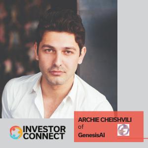 Investor Connect: Archie Cheishvili of GenesisAI