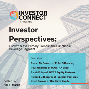 Investor Perspectives: Growth & the Primary Trend in the Functional Beverage Segment