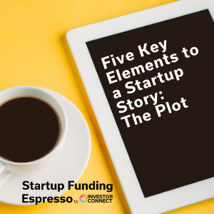Five Key Elements to a Startup Story: The Plot