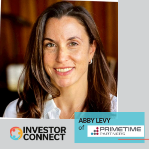 Investor Connect: Abby Levy of Primetime Partners