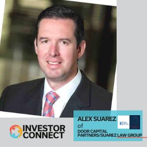 Investor Connect: Alex Suarez of Door Capital Partners/Suarez Law Group