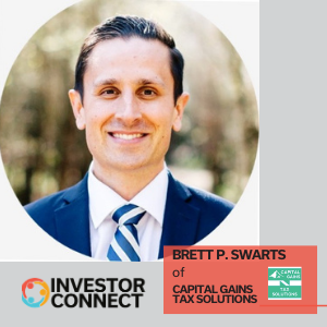 Investor Connect: Brett P. Swarts of Capital Gains Tax Solutions