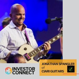 Investor Connect: Jonathan Spangler of Ciari Guitars