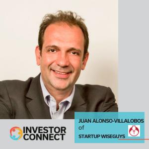 Investor Connect: Juan Alonso-Villalobos of Startup Wiseguys