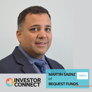 Investor Connect: Martin Saenz of Bequest Funds