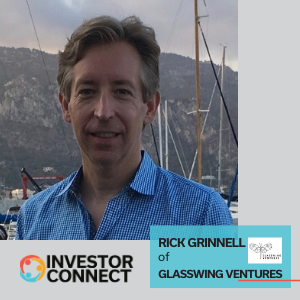 Investor Connect: Rick Grinnell of Glasswing Ventures