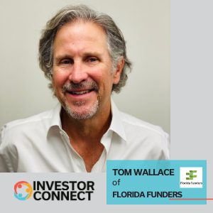 Investor Connect: Tom Wallace of Florida Funders