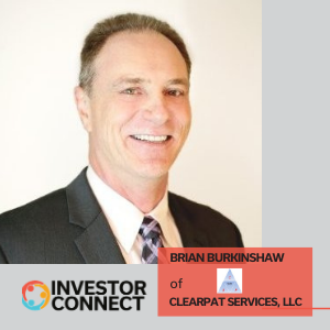 Investor Connect: Brian Burkinshaw of Clearpat Services, LLC
