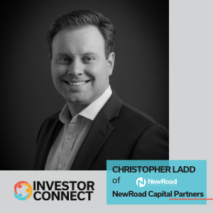 Investor Connect: Christopher Ladd of NewRoad Capital Partners