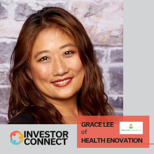 Investor Connect: Grace Lee of Health Enovation
