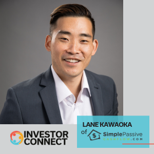 Investor Connect: Lane Kawaoka of SimplePassiveCashflow.com