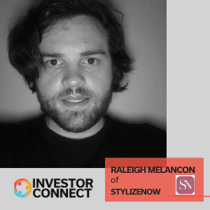 Investor Connect: Raleigh Melancon of StylizeNOW
