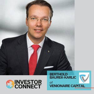 Investor Connect: Berthold Baurek-Karlic of Venionaire Capital