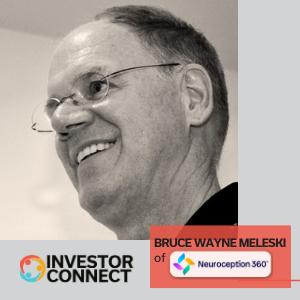 Investor Connect: Bruce Wayne Meleski of Neuroception360