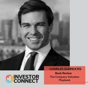 Investor Connect: Charles Sunnucks Author of The Company Valuation Playbook