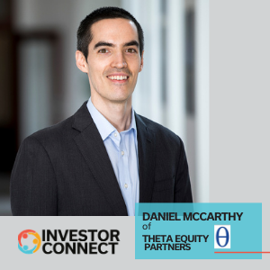 Investor Connect: Daniel McCarthy of Theta Equity Partners