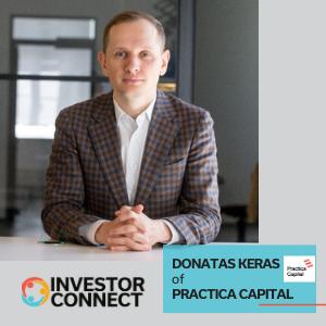 Investor Connect: Donatas Keras of Practica Capital