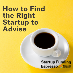 How to Find the Right Startup to Advise