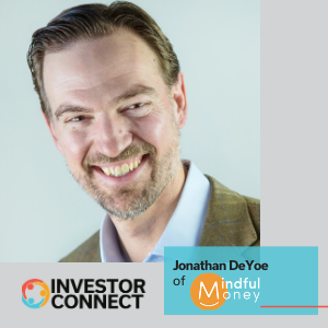 Investor Connect: Jonathan DeYoe of Mindful Money