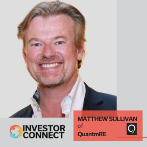 Investor Connect: Matthew Sullivan of QuantmRE