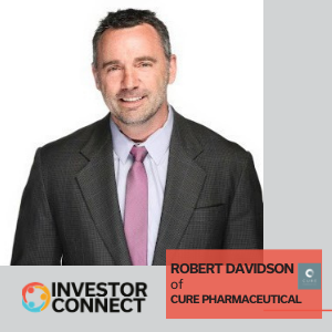 Investor Connect: Robert Davidson of CURE Pharmaceutical