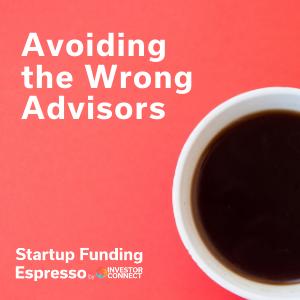 Avoiding the Wrong Advisors
