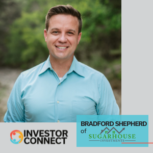 Investor Connect: Bradford Shepherd of Sugarhouse Investments