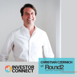 Investor Connect: Christian Czernich of Round2 Capital Partners