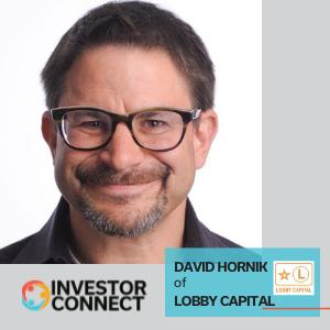 Investor Connect: David Hornik of Lobby Capital