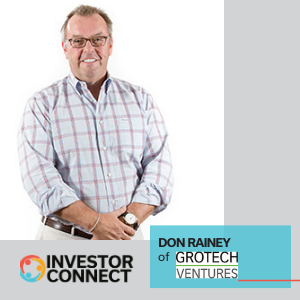 Investor Connect: Don Rainey of Grotech Ventures