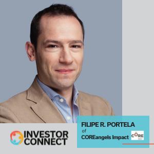 Investor Connect: Filipe R. Portela of COREangels Impact