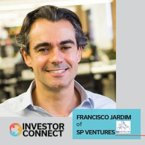 Investor Connect: Francisco Jardim of SP Ventures