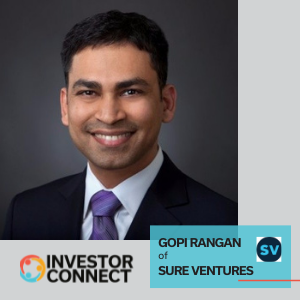 Investor Connect: Gopi Rangan of Sure Ventures