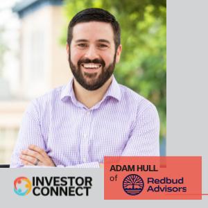 Investor Connect: Adam Hull of Redbud Advisors