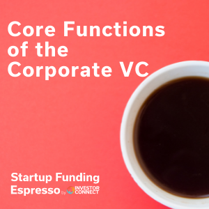 Core Functions of the Corporate VC