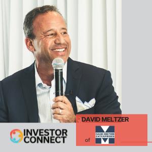 Investor Connect: David Meltzer of David Meltzer Enterprises