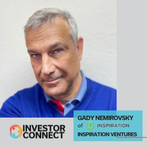 Investor Connect: Gady Nemirovsky of Inspiration Ventures