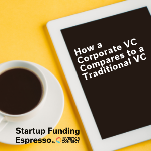 How a Corporate VC Compares to a Traditional VC