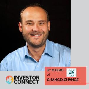 Investor Connect: JC Otero of Change4Change