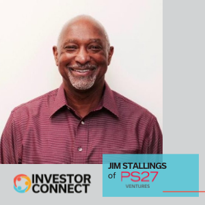 Investor Connect: Jim Stallings of PS27 Ventures