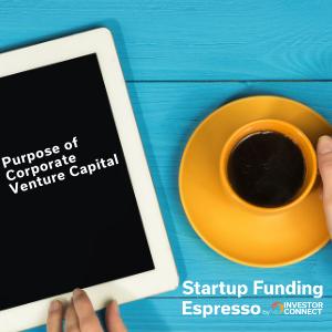 Purpose of Corporate Venture Capital
